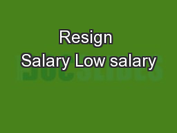 Resign Salary Low salary