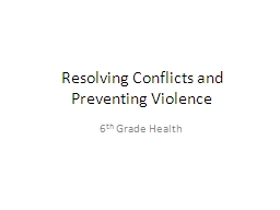 Resolving Conflicts and Preventing Violence PowerPoint PPT Presentation