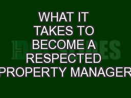 WHAT IT TAKES TO BECOME A RESPECTED PROPERTY MANAGER