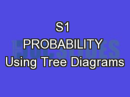 S1 PROBABILITY Using Tree Diagrams