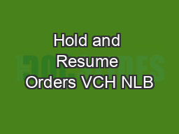 Hold and Resume Orders VCH NLB