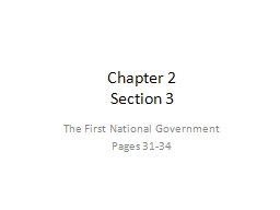 Chapter 2  Section 3 The First National Government