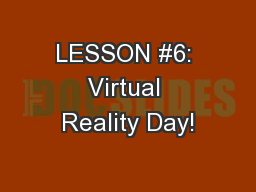 LESSON #6: Virtual Reality Day!