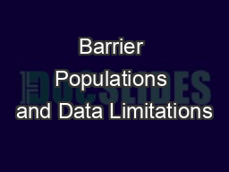 Barrier Populations and Data Limitations