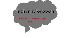 Indian Monsoon Compiled By - Dr.