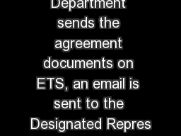 When the Department sends the agreement documents on ETS, an email is sent to the Designated Repres