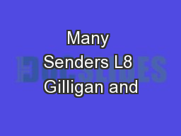 Many Senders L8 Gilligan and