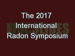 The 2017 International Radon Symposium PowerPoint PPT Presentation