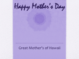 Happy Mother's Day Great Mother's of Hawaii