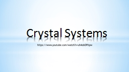 Crystal Systems Crystal System Terms