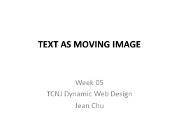 TEXT  As  MOVING IMAGE Week 05