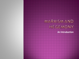 Marxism and Hegemony An Introduction