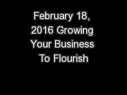 February 18, 2016 Growing Your Business To Flourish