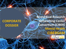 CORPORATE DOSSIER Biomedical Research Networking Center Consortium (CIBER