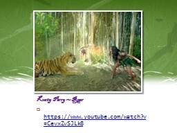 Katy Perry ~ Roar    https://www.youtube.com/watch?v=CevxZvSJLk8