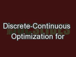 Discrete-Continuous Optimization for