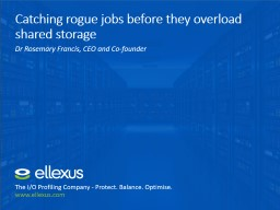 Catching rogue jobs before they overload shared storage