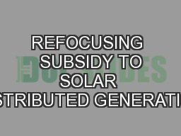 REFOCUSING  SUBSIDY TO SOLAR DISTRIBUTED GENERATION