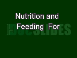 Nutrition and Feeding  For