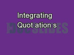 Integrating  Quot ation s