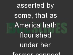 DO NOW:  I have heard it asserted by some, that as America hath flourished under her former connect PowerPoint PPT Presentation
