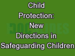 Challenging Child Protection: New Directions in Safeguarding Children
