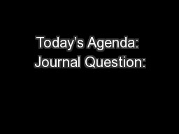 Today's Agenda: Journal Question: