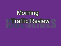 Morning   Traffic Review