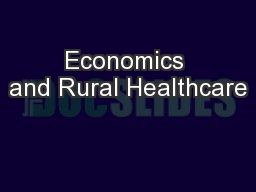 Economics and Rural Healthcare PowerPoint PPT Presentation