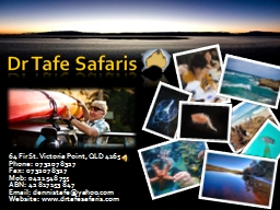 Dr  Tafe  Safaris 64 Fir St. Victoria Point, QLD 4165