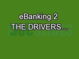 eBanking 2 THE DRIVERS…