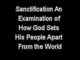 Sanctification An Examination of How God Sets His People Apart From the World