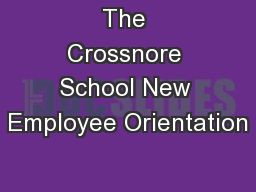 The Crossnore School New Employee Orientation PowerPoint PPT Presentation