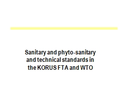 Sanitary and  phyto -sanitary and technical standards in the KORUS FTA and WTO