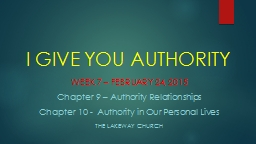 I GIVE YOU AUTHORITY Week 7 – February 24, 2015 PowerPoint PPT Presentation
