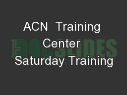 ACN  Training Center Saturday Training