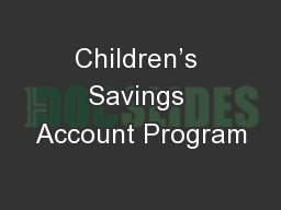 Children's Savings Account Program PowerPoint PPT Presentation