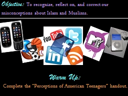 Objective:  To recognize, reflect on, and correct our misconceptions about Islam and Muslims.