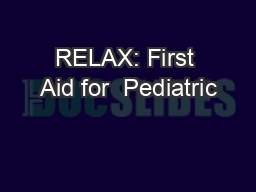 RELAX: First Aid for  Pediatric