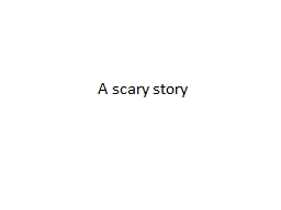 A scary story Copy the verbs.