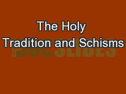 The Holy Tradition and Schisms
