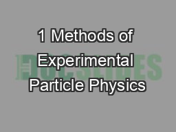 1 Methods of Experimental Particle Physics PowerPoint PPT Presentation
