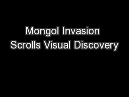 Mongol Invasion Scrolls Visual Discovery