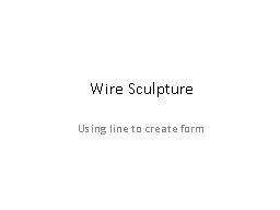 Wire Sculpture Using line to create form PowerPoint PPT Presentation