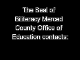 The Seal of Biliteracy Merced County Office of Education contacts: PowerPoint PPT Presentation