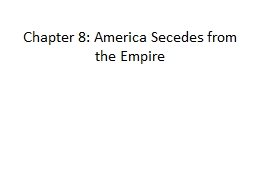 Chapter 8: America Secedes from the Empire