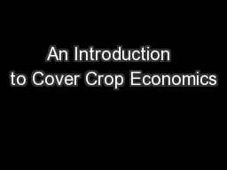 An Introduction  to Cover Crop Economics