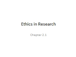 Ethics in Research Chapter 2.1