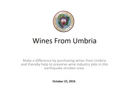 Wines From Umbria Make a difference by purchasing wines from Umbria and thereby help to preserve wi
