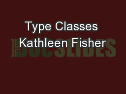 Type Classes Kathleen Fisher